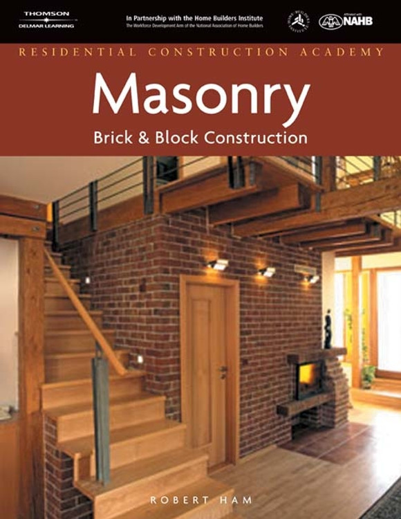 Workbook for Residential Construction Academy: Masonry, Brick and Block Construction - ISBN#9781428323667