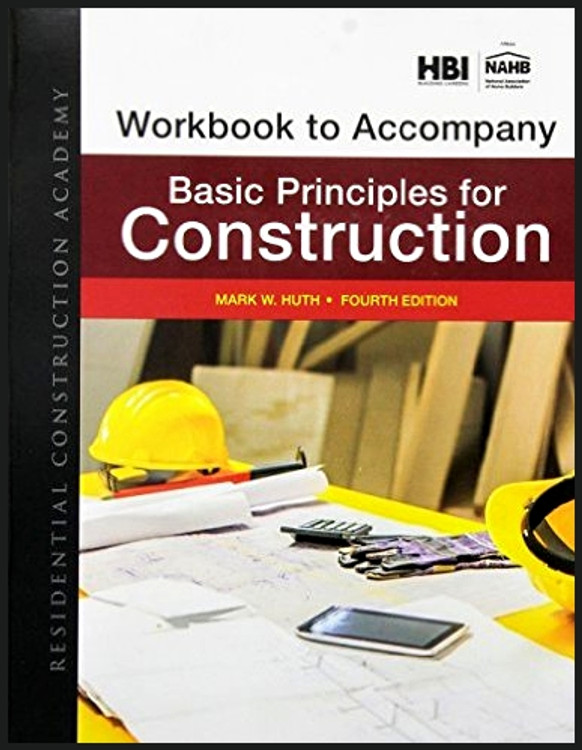 Workbook for Residential Construction Academy: Basic Principles for Construction 4th Edition - ISBN#9781305088658