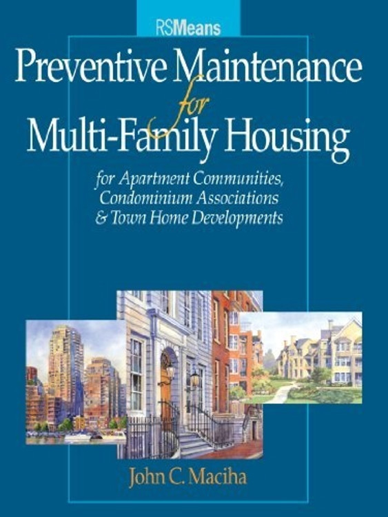 Preventive Maintenance for Multi-Family Housing: For Apartment Communities, Condominium Associations & Town Home Developments - ISBN#9780876297834