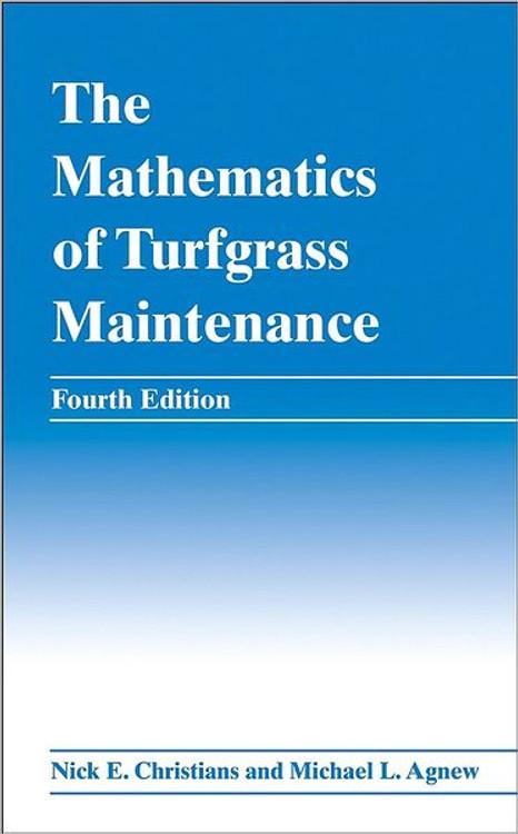 The Mathematics of Turfgrass Maintenance 4th Edition - ISBN#9780470048450