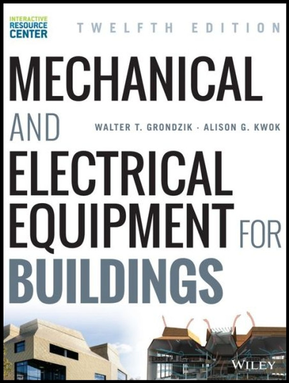 Mechanical and Electrical Equipment for Buildings 12th Edition - ISBN#9781118615904