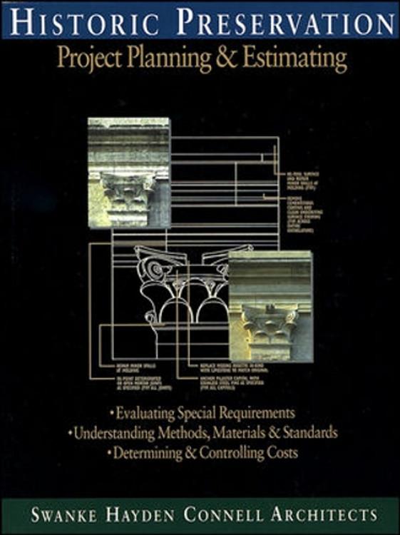 Historic Preservation: Project Planning & Estimating - ISBN#9780876295731
