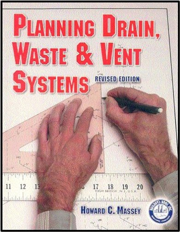 Planning Drain, Waste & Vent Systems - ISBN#9781889892290