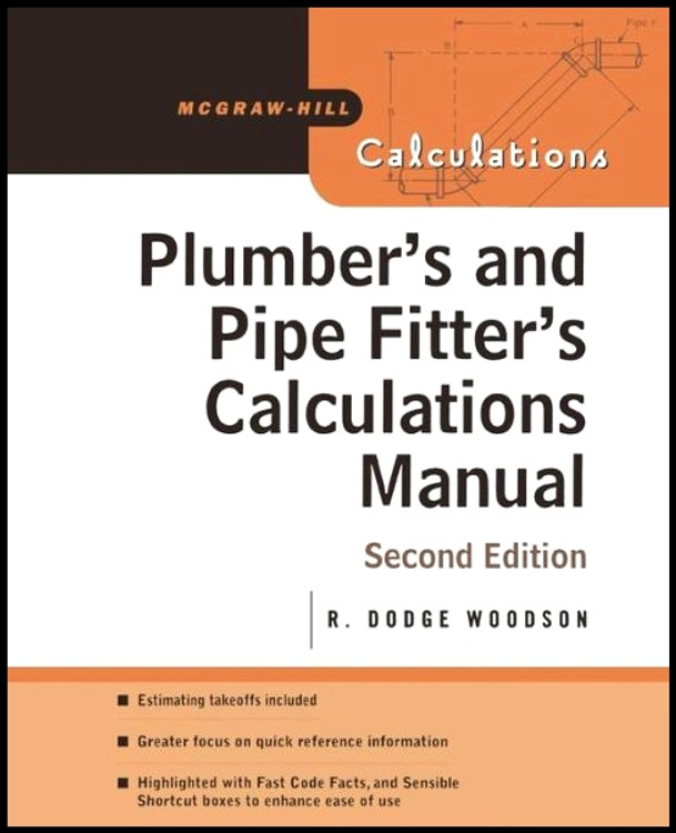 Plumber's and Pipe Fitter's Calculations Manual 2nd Edition - ISBN#9780071448680