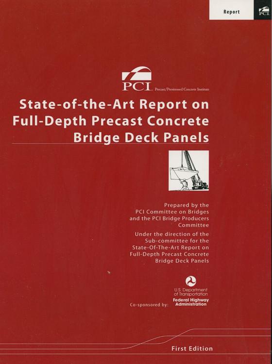 State-of-the-Art Report on Full-Depth Precast Concrete Bridge Deck Panels