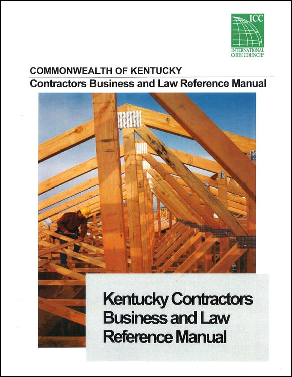 Kentucky Contractors Business and Law Reference Manual 5th Edition - ISBN#9780976859611