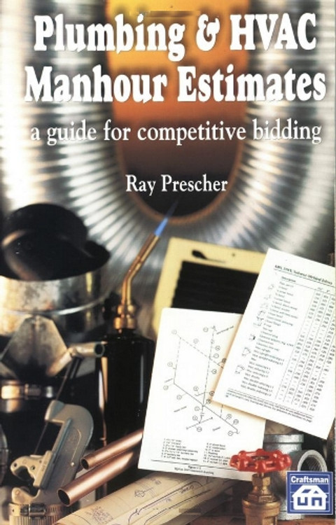 Plumbing & HVAC Manhour Estimates: A Guide for Competitive Bidding - ISBN#9781572180413