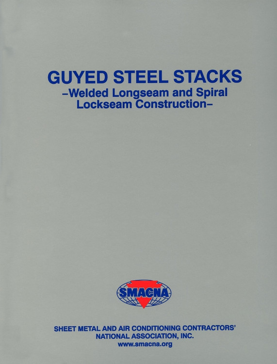 SMACNA Guyed Steel Stacks - Welded Longseam and Spiral Lockseam Construction - ISBN#9781617210242