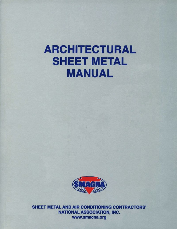 Architectural Sheet Metal Manual 7th Edition - SMACNA 1120 - ISBN#9781617210006