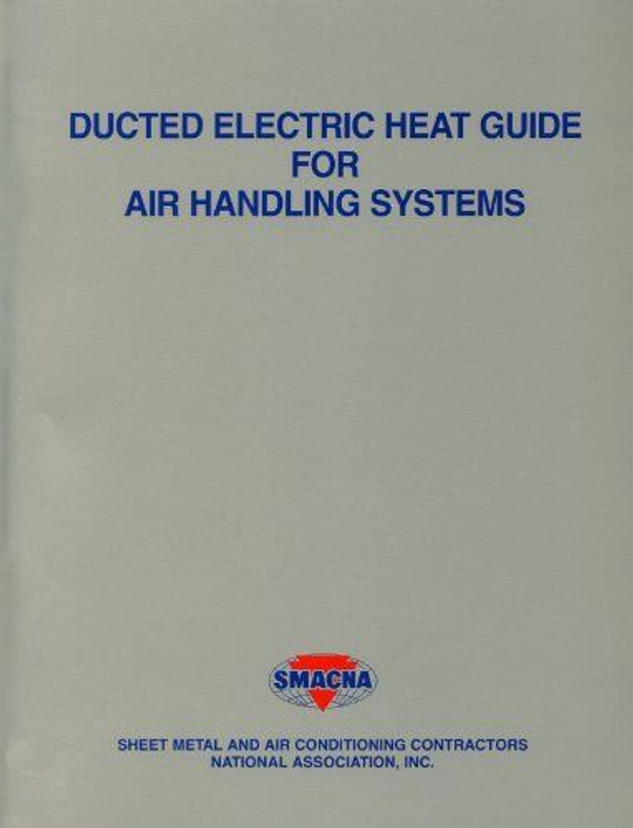 Ducted Electric Heat Guide for Air Handling Systems - ISBN#9781617210914