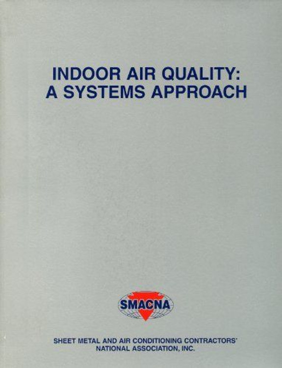 Indoor Air Quality: A Systems Approach 3rd Edition - ISBN#9781617210532