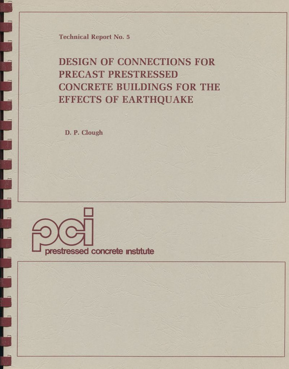 Design of Connections for Precast/Prestressed Concrete Buildings for Effects of Earthquake - ISBN#9780937040355