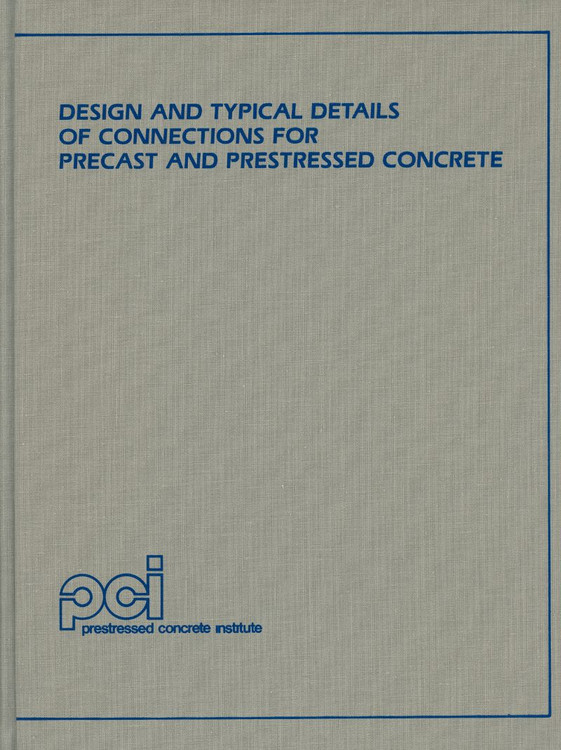 Design and Typical Details of Connections for Precast and Prestressed Concrete 2nd Edition - ISBN#9780937040409