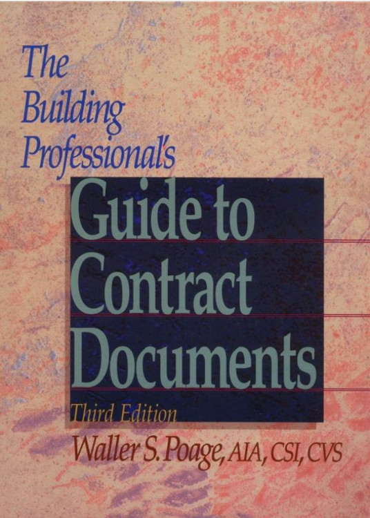 The Building Professional's Guide to Contract Documents 3rd Edition - ISBN#9780876295779