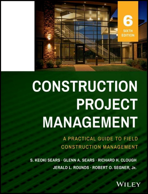 Construction Project Management 6th Edition - ISBN#9781118745052