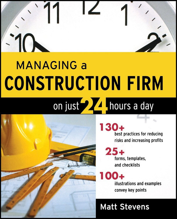 Managing a Construction Firm on Just 24 Hours a Day - ISBN#9780071479158