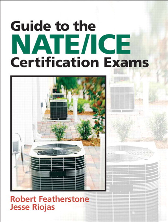 Guide to the NATE/ICE Certification Exams 3rd Edition - ISBN#9780132319706