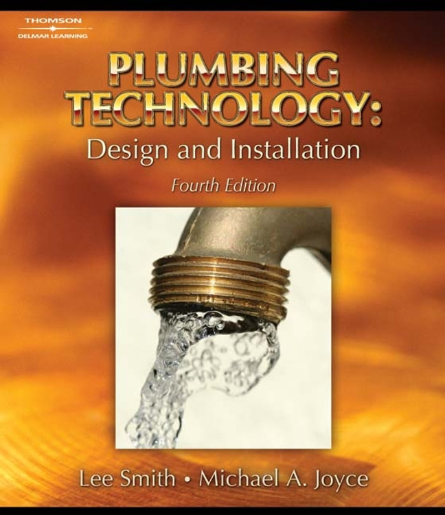 Plumbing Technology: Design and Installation 4th Edition - ISBN#9781418050917
