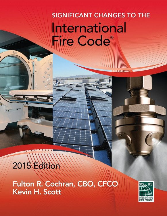 Significant Changes to the International Fire Code 2015 Edition - ISBN#9781609835675