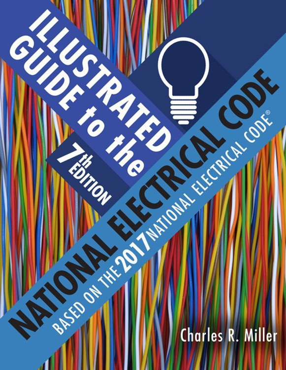 Illustrated Guide to the National Electrical Code 7th Edition - ISBN#9781337101974