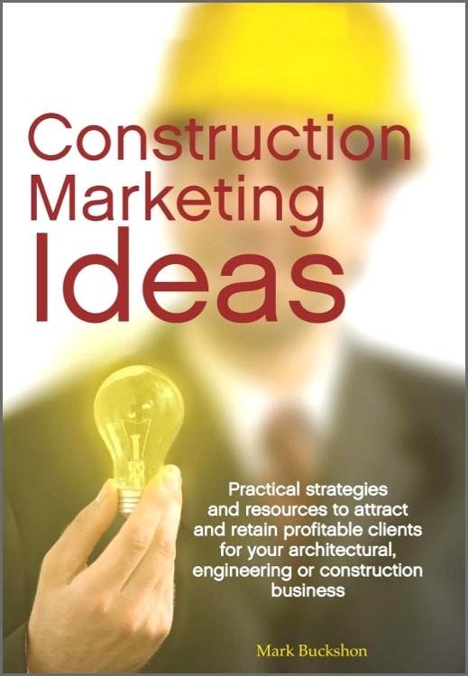 Construction Marketing Ideas - ISBN#9780981081601