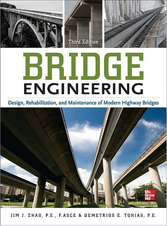 Bridge Engineering: Rehabilitation, and Maintenance of Modern Highway Bridges 3rd Edition - ISBN#9780071752497