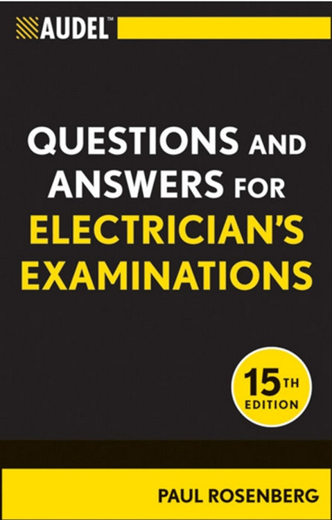 Audel Questions and Answers for Electrician's Examinations 15th Edition - ISBN#9781118003886