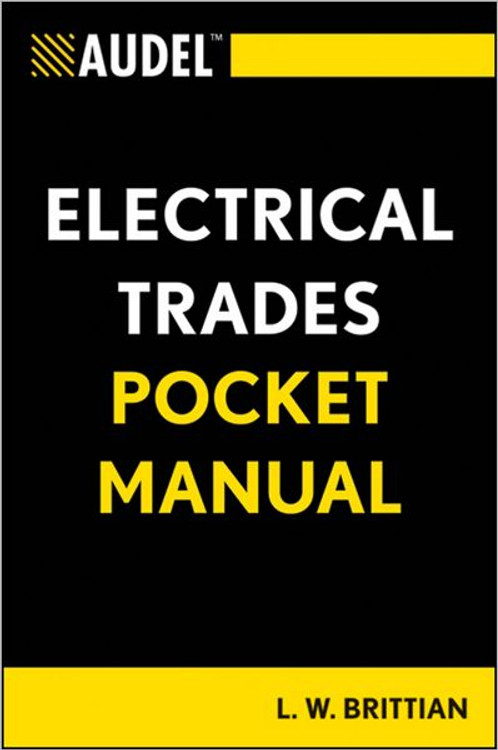 Audel Electrical Trades Pocket Manual - ISBN#9781118086643