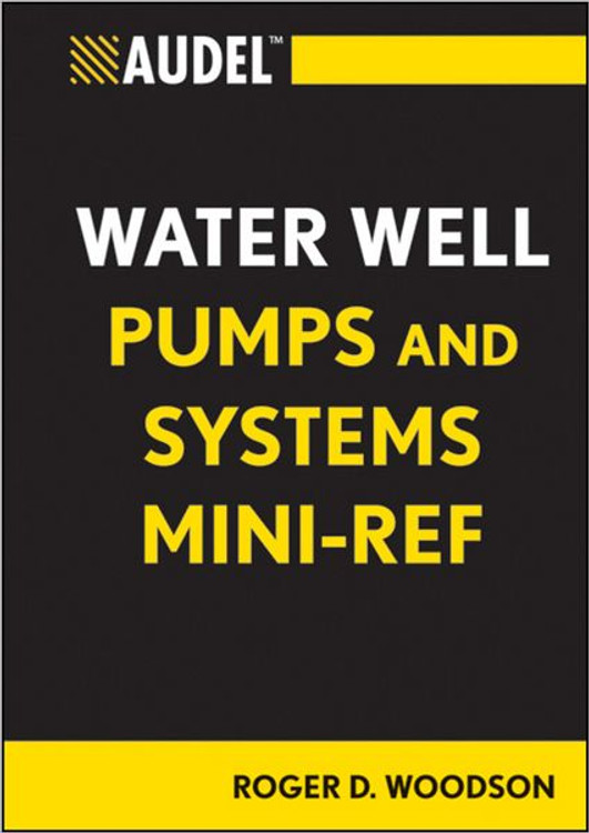 Audel Water Well Pumps and Systems Mini-Ref - ISBN#9781118114803