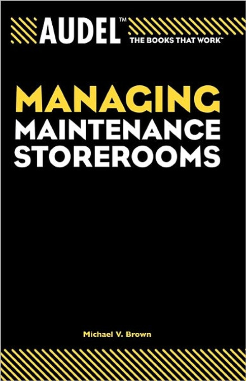 Audel Managing Maintenance Storerooms - ISBN#9780764557675