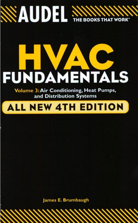Audel HVAC Fundamentals: Volume 3: Air Conditioning, Heat Pumps and Distribution Systems 4th Edition - ISBN#9780764542084