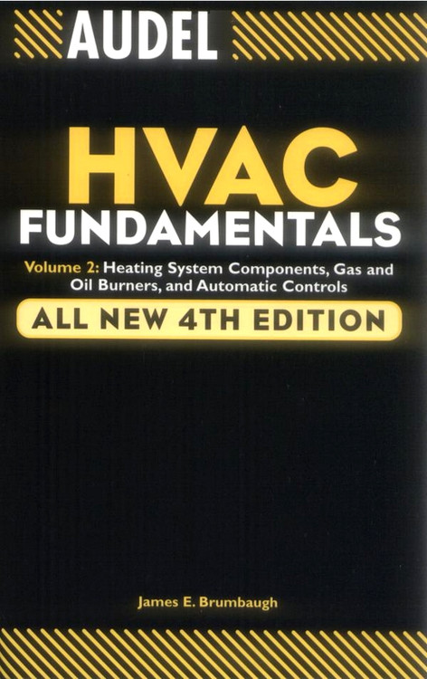 Audel HVAC Fundamentals: Volume 2: Heating System Components, Gas and Oil Burners, and Automatic Controls 4th Edition - ISBN#9780764542077