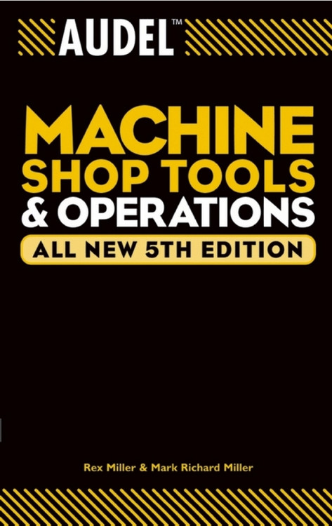 Audel Machine Shop Tools & Operations 5th Edition - ISBN#9780764555275