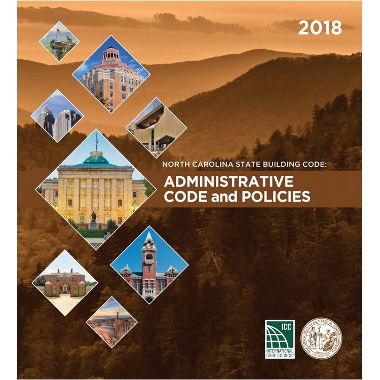 North Carolina State Building Code: Administrative Code and Policies 2018