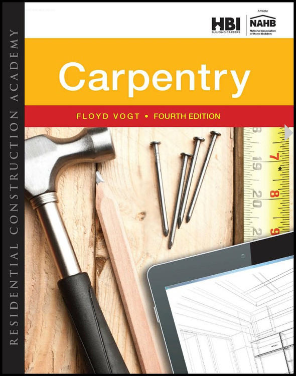 Residential Construction Academy: Carpentry 4th Edition - ISBN#9781305086180
