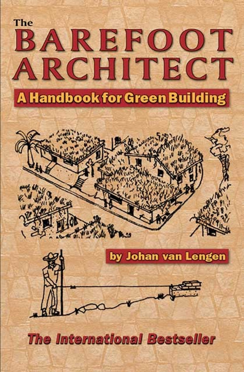 The Barefoot Architect: A Handbook for Green Building - ISBN#9780936070421