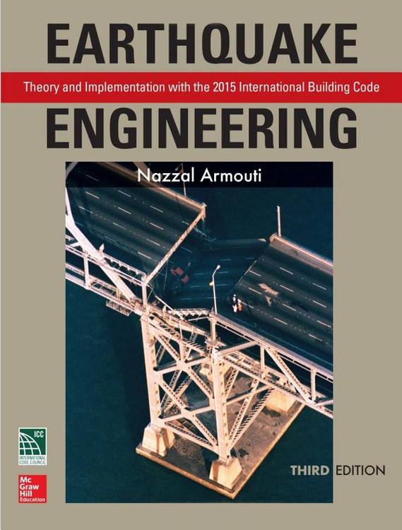 Earthquake Engineering: Theory and Implementation with the 2015 International Building Code 3rd Edition - ISBN#9781259587122
