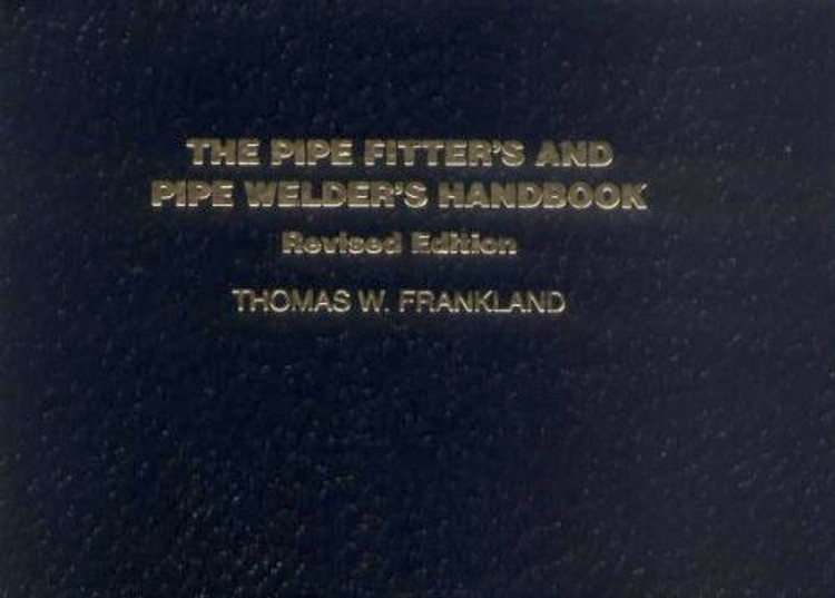 The Pipe Fitter's and Pipe Welder's Handbook, Revised Edition - ISBN#9780028025001