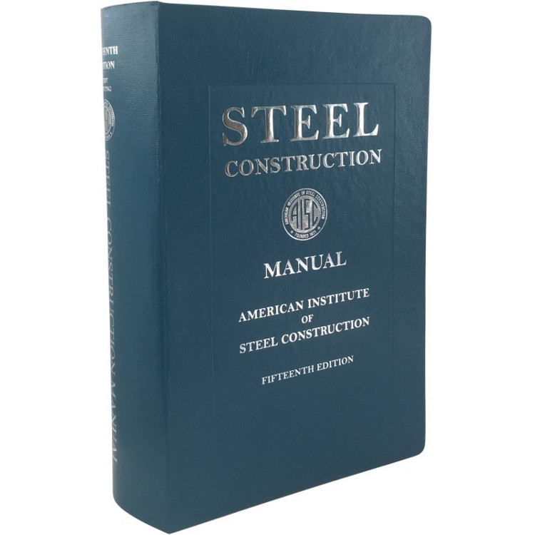steel construction manual 15th edition aisc 325 17 9781564240071 rh contractorresource com Steel Railing Designs Steel Structure