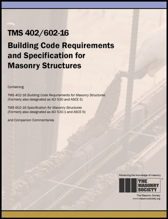 TMS 402/602Building Code Requirements and Specification for Masonry Structures (2016) - ISBN#9781929081523