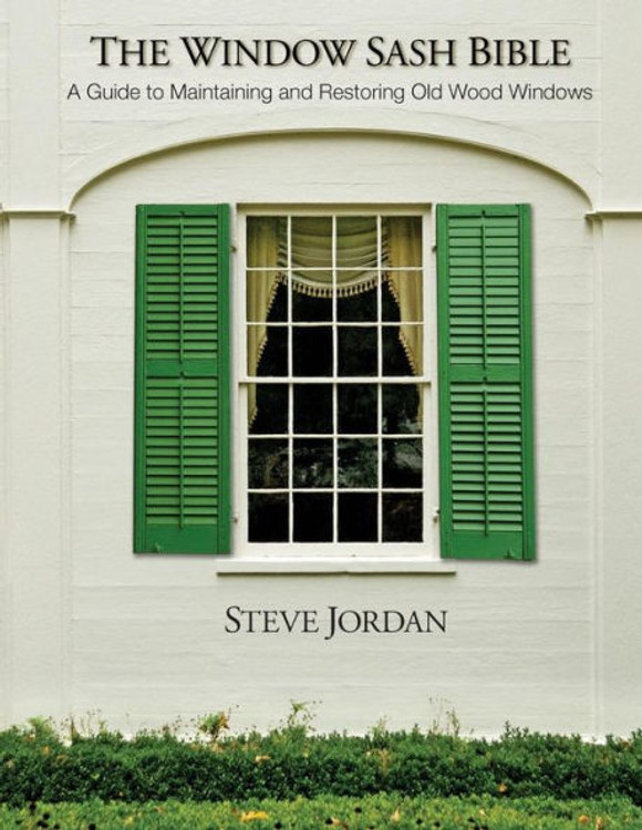 The Window Sash Bible - ISBN#9781505299144