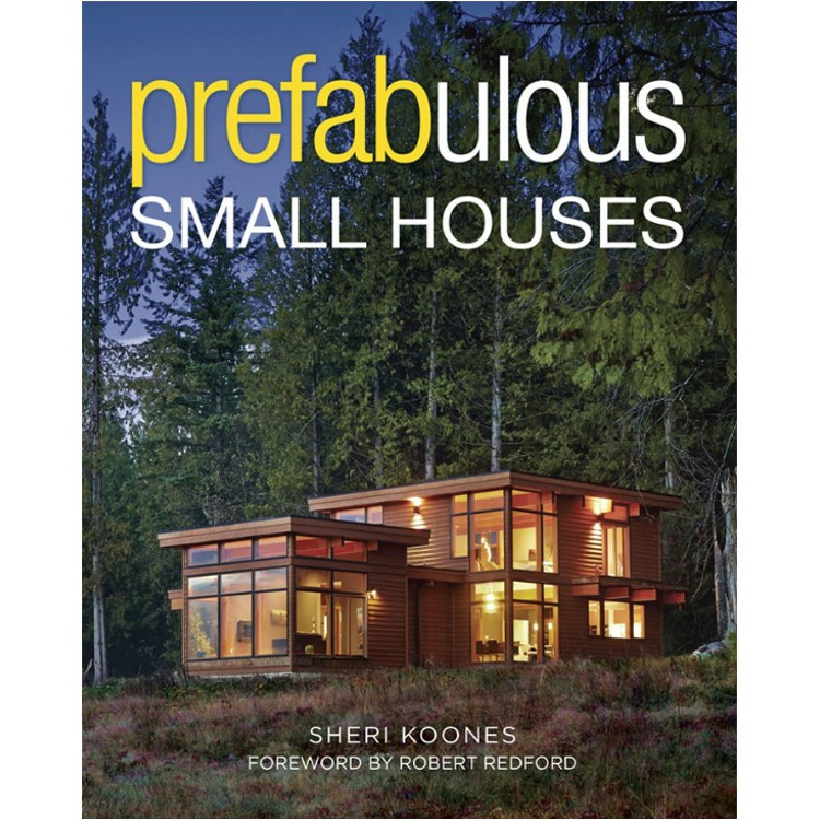 Prefabulous Small Houses - ISBN#9781631864049