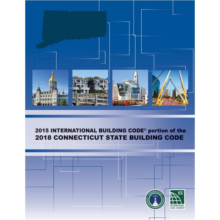 2015 International Building Code Portion of the 2018 Connecticut State Building Code - ISBN#9781609838577