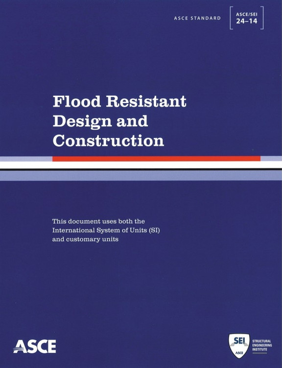 Flood Resistant Design and Construction (ASCE 24-14) - ISBN#9780784413791