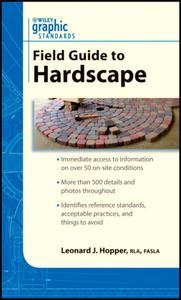 Graphic Standards Field Guide To Hardscape Leonard J