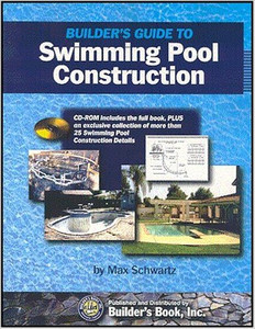 Builders Guide To Swimming Pool Construction 2nd Edition Max Schwartz 9781889892504