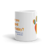 Have You Hugged Your Pet - 11oz Coffee Mug - Front View