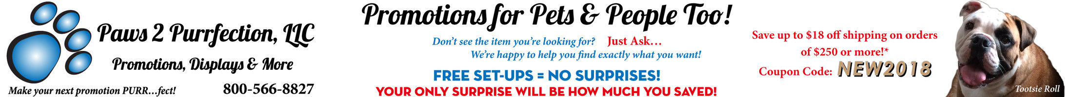 Paws 2 Purrfection, LLC - Promotions, Displays & More