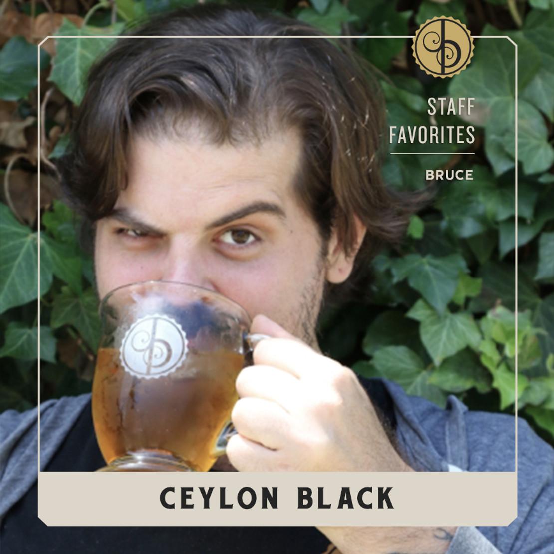 Staff Favorites: Bruce & Ceylon