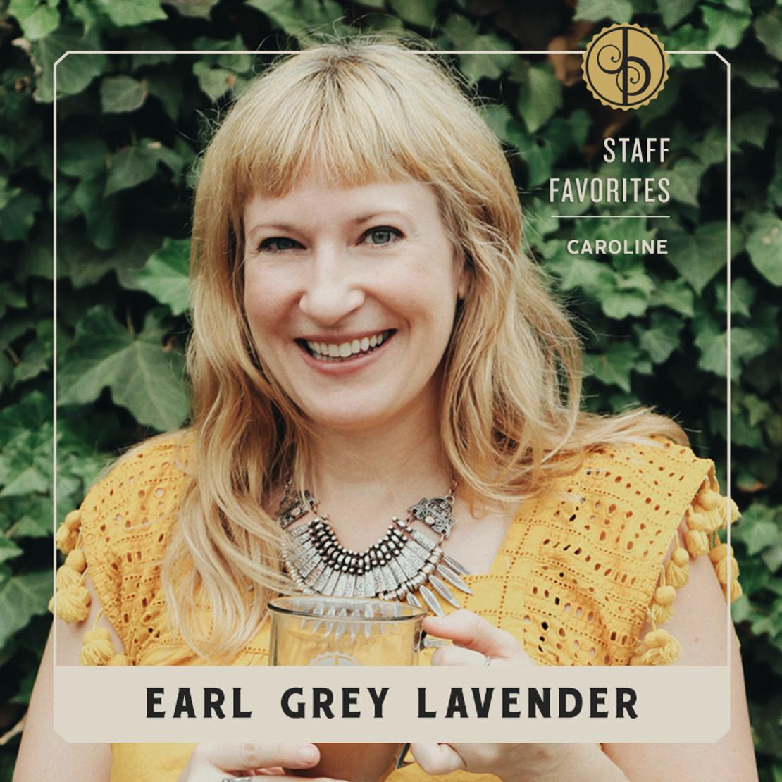 Staff Favorites: Caroline & Earl Grey Lavender